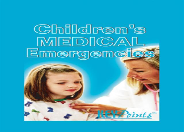 Children's Medical Emergencies Key Points